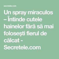 Un spray miraculos – Întinde cutele hainelor fără să mai folosești fierul de călcat - Secretele.com