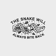 The Snake Will Always Bite Back