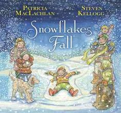 Snowflakes Fall by Patricia MacLachlan, illustrated by Steven Kellogg (Picturebook) 10/29/2013