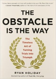 The Obstacle Is the Way: The Timeless Art of Turning Trials into Triumph by Ryan Holiday. The Obstacle is the Way: The Timeless Art of Turning Trials into Triumph. Reading Lists, Book Lists, Reading Books, Library Books, Citation Motivation Sport, Thing 1, Margaret Thatcher, Inspirational Books, Motivational Books