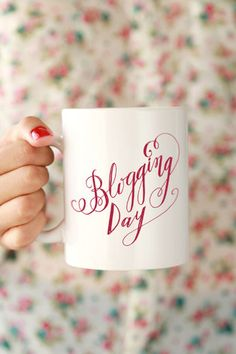 Blogging Day Mug. Perfect!!