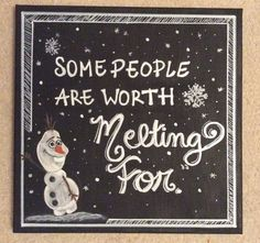 Some people are worth melting for -Olaf / frozen / winter / snow / snowman / cute / chalk idea Summer Chalkboard Art, Christmas Chalkboard Art, Chalkboard Wall Art, Chalk Wall, Chalkboard Drawings, Chalkboard Lettering, Chalkboard Designs, Chalk Board, Chalkboard Ideas