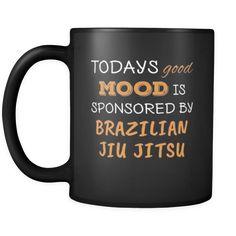 [product_style]-Brazilian jiu jitsu/BJJ Todays Good Mood Is Sponsored By Brazilian jiu jitsu 11oz Black Mug-Teelime