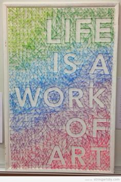 string art piece of aet message life is a work of art Life is a work of art, String Art