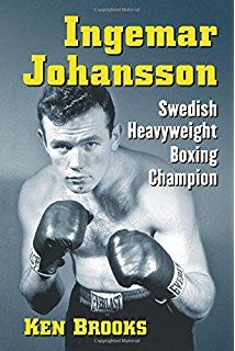 "Read ""Ingemar Johansson Swedish Heavyweight Boxing Champion"" by Ken Brooks available from Rakuten Kobo. Ingemar Johansson's right hand--dubbed ""The Hammer of Thor""--was the most fearsome in boxing, and Johansson's three figh. Heavyweight Boxing, World Heavyweight Championship, Floyd Patterson, Boxing Images, Self Defense Moves, Boxing History, Champions Of The World, Boxing Champions, George Foreman"
