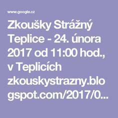 """Zkoušky Strážný Teplice - 24. února 2017 od 11:00 hod., v Teplicích  zkouskystrazny.blogspot.com/2017/02/zkousky-strazny-teplice-24-unora-2017.html  10. 2. 2017 - Zkoušky Strážný Teplice - 24. února 2017 od 11:00 hod., v Teplicích ... Provádíme zkoušky profesní kvalifikace """"Strážný- 68-008-E"""", přípravné..."""