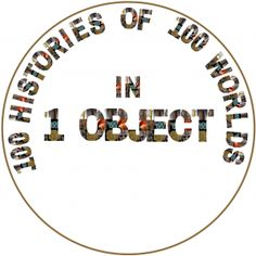 100 Histories of 100 Worlds in One Object History Museum, World History, Ministry Of Education, Bbc Radio, Together We Can, Spoken Word, British Museum, The 100, Objects