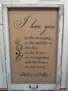 Antique Rustic Window Frame with Burlap and Quote, absolutely love this. I would just paint it a different color and place in above the bed . Rustic Window Frame, Old Window Frames, Window Art, Window Ideas, Window Panes, Window Signs, Antique Windows, Vintage Windows, Old Windows