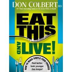 Eat This And Live: Simple food choices that can help you feel better, look younger, and live longer! (Paperback)  http://myspecialoffers.info/smileat/pbshop.php?p=1599795191