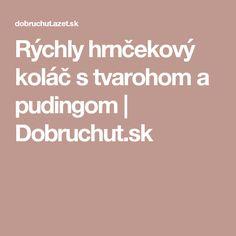 Rýchly hrnčekový koláč s tvarohom a pudingom | Dobruchut.sk