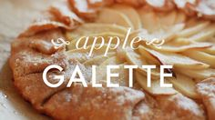 the apple galette. recipe in action.