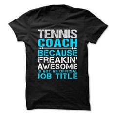 TENNIS COACH - Freaking awesome - Hot Trend T-shirts