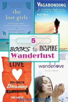 Books are the best way to escape when you can't physically leave. Here are 5 books to inspire wanderlust.