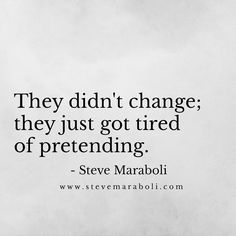 Give it time… The weak in character always get tired of pretending. Their true colors will show. . #stevemaraboli #quote #relationships #wisdom #standards #fake #love #letgo #moveon