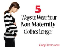 5 Ways to Wear Your Non-Maternity Clothes Longer