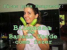 Dicas para Emagrecer rápido: Biomassa de Banana Verde - Como fazer - YouTube