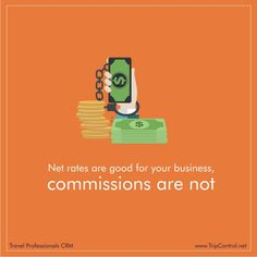Net rates are good for your business, commissions are not. - For specific tours and customized tour plans, if the travel agents has a curt and professional relations with the suppliers (Hotels, Resorts, Theme parks), calculate the cost and provide the final rates to your customers after adjusting your cost. This solves the problem of remembering and running after your suppliers for dues and commissions.