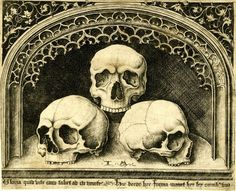 The three skulls; placed on a ledge underneath an arch; ornamental foliage in the upper l and r corners; inscription below; first state. c. 1470 Engraving Israhel van Meckenham