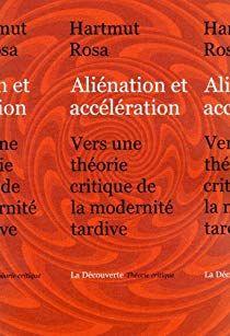 Alienation Et Acceleration Par Hartmut Rosa Lecture Livre Critique