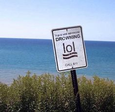 If you see someone drowning, should you LOL?!  That doesn't seem appropriate...  ;)