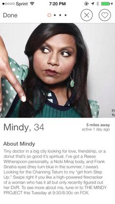 Mindy Kaling, star of The Mindy Project, has been spotted a number of times recently on Tinder, a dating app. This looks to be a clever stunt to attract attention to the relaunch of the show on Tuesday. This strategy is spot-on, because this character (Mindy Lahiri) is a romcom obsessive in her 30's, desperate for love. The branding in this is phenomenal!
