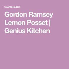 Gordon Ramsey Lemon Posset | Genius Kitchen