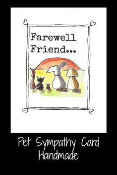 Pet sympathy card handmade.  Farewell Friend.  This is an art print of my own watercolour that I have attached to a blank greeting card.  It is like sending a warm hug to a grieving pet parent. Pet Sympathy Cards, Greeting Card, Pet Remembrance, Words Of Comfort, Warm Hug, Etsy Crafts, Cards For Friends, Pet Memorials, Blank Cards