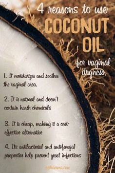 4 reasons to use coconut oil for vaginal dryness