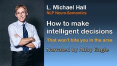 Let Michael Hall show you how to make a difficult decision using NLP. Nlp Coaching, Cognitive Distortions, Cognitive Bias, Stop Making Excuses, List Of Questions, Perfect Sense, Hypnotherapy, Decision Making, Mindful