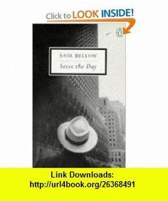 Seize the Day (Penguin Twentieth-Century Classics) (9780140189377) Saul Bellow, Cynthia Ozick , ISBN-10: 0140189378  , ISBN-13: 978-0140189377 ,  , tutorials , pdf , ebook , torrent , downloads , rapidshare , filesonic , hotfile , megaupload , fileserve