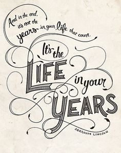 life in your years!