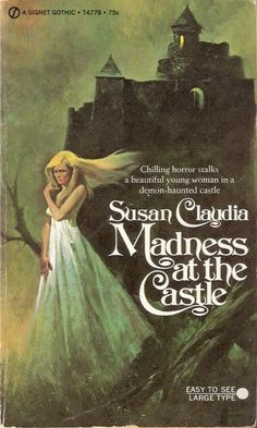 "Madness at the Castle (this is from a pinboard called ""Women running from houses"" - which was practically its own genre of book back in the 60s and 70s!)"