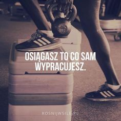 """Osiągasz to co sam wypracujesz"".  #rozwój #motywacja #sukces #inspiracja #sentencje #rosnijwsile #aforyzmy #quotes #cytaty Self Realization, Motto, Are You Happy, Quotations, Resume, Believe, Texts, Success, Thoughts"
