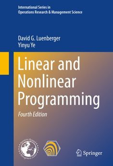 """Read """"Linear and Nonlinear Programming"""" by David G. Luenberger available from Rakuten Kobo. This new edition covers the central concepts of practical optimization techniques, with an emphasis on methods that are . Science Books, Computer Science, Linear Programming, Maths Algebra, 8th Grade Math, Operations Management, Math Teacher, Research, Textbook"""