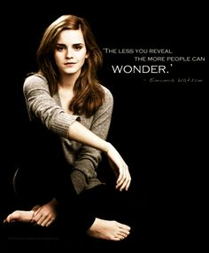 The Less You Reveal The More People Can Wonder - Emma Watson