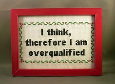 I think therefore I am overqualified