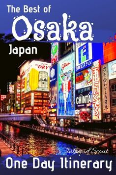 The Best of Osaka - One Day Itinerary - Intrepid Scout Japan Travel Guide, Asia Travel, Travel Guides, Osaka Itinerary, Asia Cruise, Japan Holidays, Japanese Travel, Osaka Japan, Visit Japan
