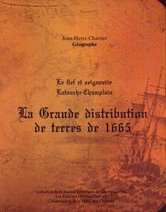 Livre sur la distributions des terres en 1665 Grande Distribution, Louisiana History, Canadian History, Ancestry, Family History, Short Stories, Genealogy, Literature, Novels