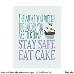 Stay Safe Eat Cake Watercolor Quote Postcard @zazzle #junkydotcom Aug 15 2016