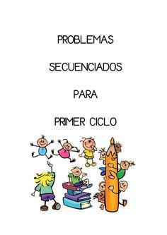 Problemas secuenciados 1er ciclo 474 problemas secuenciados para Primer Ciclo de Primaria. sumas, restas y operaciones combinadas. Math Tools, Teacher Tools, Spanish Teaching Resources, Teaching Math, I Hate Math, Maila, Math 2, Homeschool Math, Play To Learn
