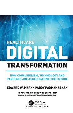 Now on Kindle This book is a reference guide for healthcare executives and technology providers involved in the ongoing digital transformation of the healthcare sector.