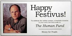 Festivus....it's for the rest if us!