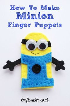 How to make Minion finger puppets - a simple sewing tutorial for kids or adults to make a cute felt finger puppet