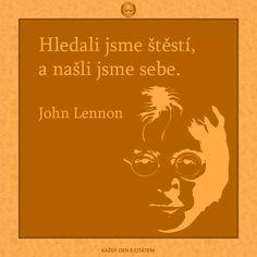 Miluji život, protože mi dal tebe. Miluji tebe, protože ty jsi můj život. | citáty o lásce John Lennon, Lettering, Words, Happy, Quotes, Movie Posters, Happiness, Quotations, Film Poster
