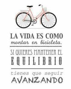 la vida es como andar en bicicleta - Buscar con Google