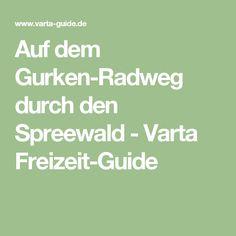Auf dem Gurken-Radweg durch den Spreewald - Varta Freizeit-Guide