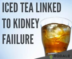 What you need to know about the first kidney failure possibly caused by too much iced tea.