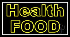 Yellow Health Food Neon Sign