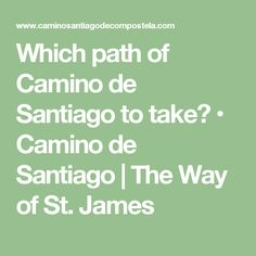 Which path of Camino de Santiago to take? • Camino de Santiago | The Way of St. James