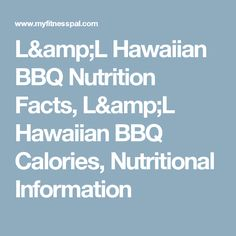 L&L Hawaiian BBQ Nutrition Facts, L&L Hawaiian BBQ Calories, Nutritional Information